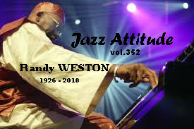 Jazz Attitude 11/09/18 vol.352 Randy Weston